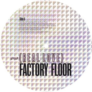 """Factory Floor """"Real Love"""""""
