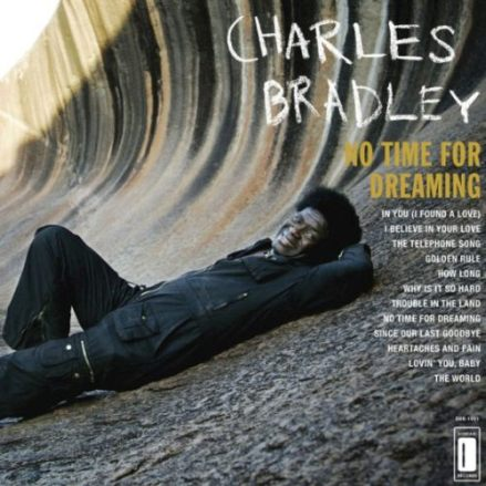 Charles Bradley 'No Time For Dreaming'