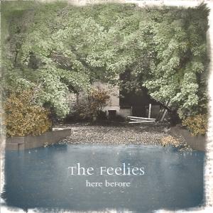 The Feelies - Here Before