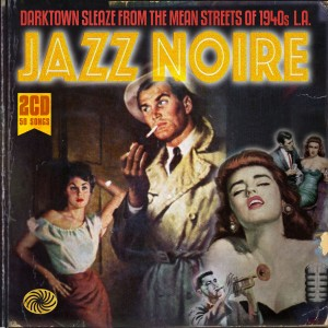 Jazz Noire- Darktown From The Mean Streets of 1940s LA