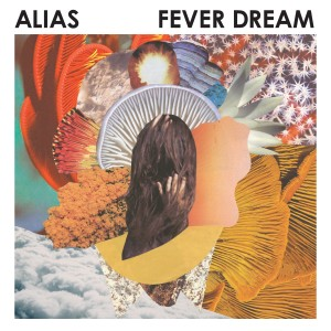 Alias Fever Dream Album Cover