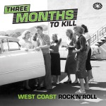 Various Artists 'Three Months To Kill – West Coast Rock 'n' Roll' (Fantastic Voyage)