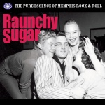 Various Artists 'Raunchy Sugar The Pure Essence Of Memphis Rock 'n' Roll ' (Fantastic Voyage)
