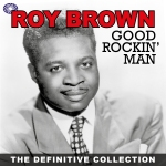 Roy Brown 'Good Rockin' Man – The Definitive Collective' Blues (Fantastic Voyage)