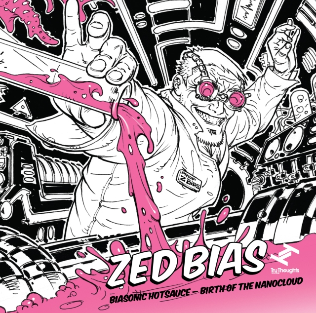 Zed Bias 'Biasonic Hotsauce – Birth Of The Nanocloud' (Tru Thoughts)