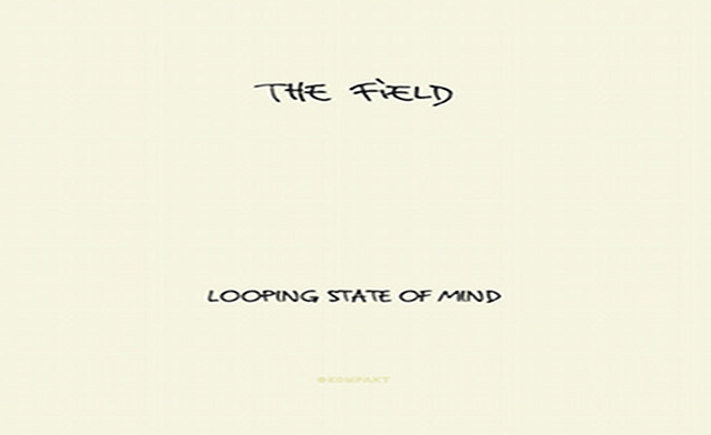 The Field 'Looping State Of Mind' (Kompakt)