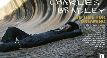 Charles Bradley 'No Time For Dreaming' (Daptone)