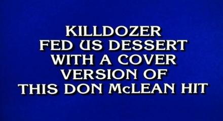 Killdozer Jeopardy Question