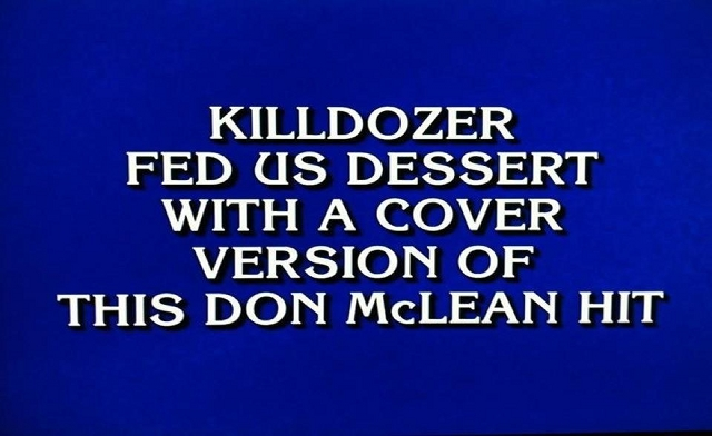 Killdozer Jeopardy Question