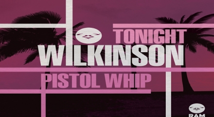 Wilkinson 'Tonight / Pistol Whip' (Ram Records)