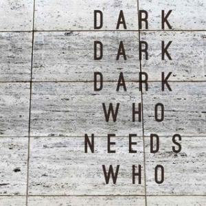 Dark Dark Dark (Taken From a Pitchfork Review 26.05.12)